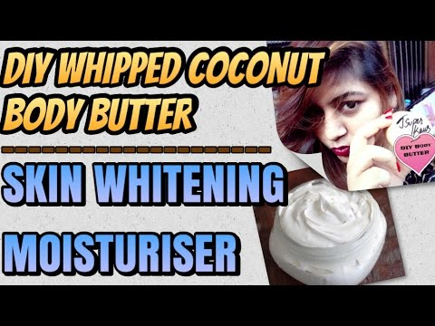 DIY Homemade Coconut Body Butter - Skin WHITENING Moisturiser | How to get Glowing Young Fair skin