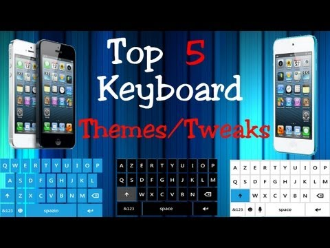 Top 5 Keyboard Themes/Tweaks iPhone 5, iPod Touch 5G, iPad Mini iOS 6 and above
