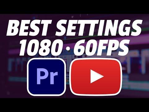Best render settings for 1080P @ 60FPS video in Premiere Pro CC 2018 (Render & Export)