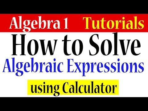 Algebra 1 Lessons 1.16 -How to Solve Algebraic Expressions Using Calculator