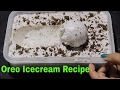 How to make oreo icecream at home | only 3 ingredients | No Eggs No Icecream Machine ||