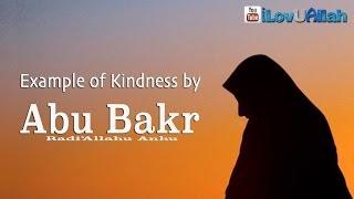 Example Of Kindness By Abu Bakr (ra)  ᴴᴰ | *Emotional Reminder*