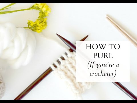 How To Purl (If You Crochet) Continental Style