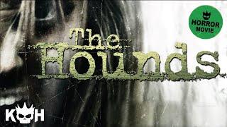 The Hounds , Full Horror Movie