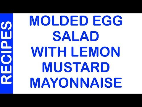 Molded Egg Salad with Lemon Mustard Mayonnaise | How to Make Recipes | Quick Recipes