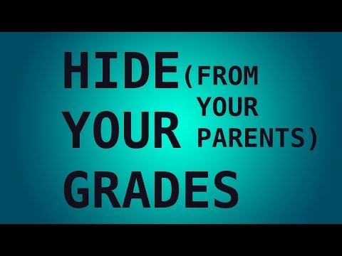 How to Hide Your Grades from your Parents (Progress Reports)