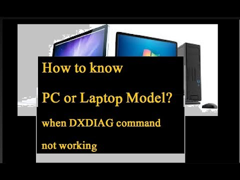 How to know your system model if dxdiag not working.