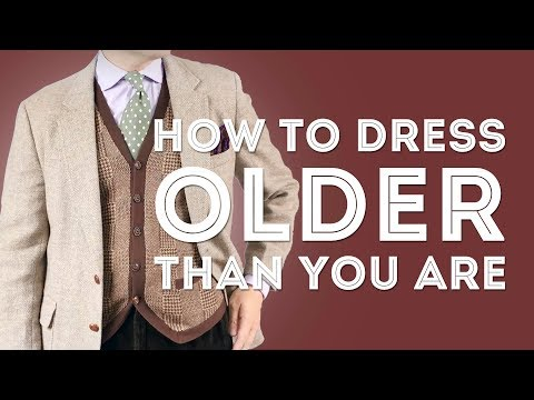 How To Dress Older Than You Are