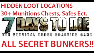 7 Days To Die Ultimate Guide To Hidden Loot Locations & All Secret Bunkers! 30  Safe, Munitions Boxs