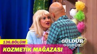 Download Güldür Güldür Show 136.Bölüm - Kozmetik Mağazası Video