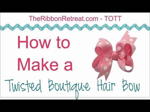 How to Make a Twisted Boutique HairBow - TOTT Instructions