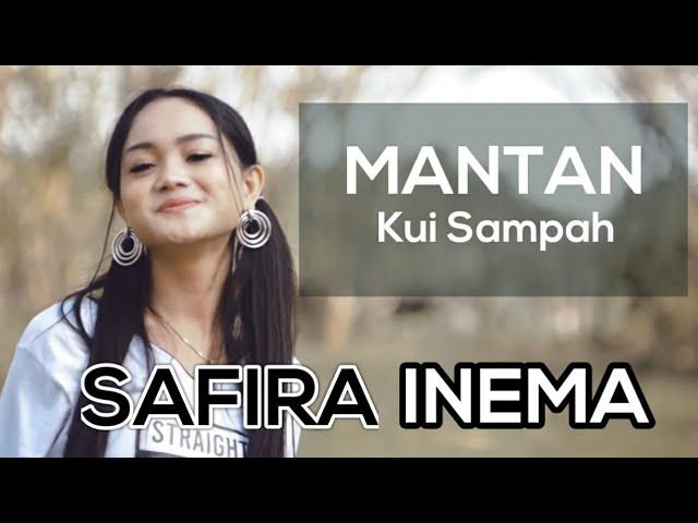 Download Safira Inema - Mantan Kui Sampah MP3 Gratis