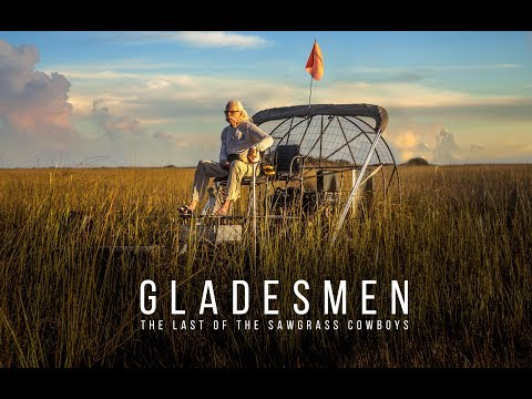Gladesmen: The Last of the Sawgrass Cowboys (Official Trailer)