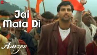 Jai Mata Di - Aarzoo | Akshay Kumar, Madhuri Dixit \u0026 Saif Ali Khan | Sonu Nigam | Anu Malik