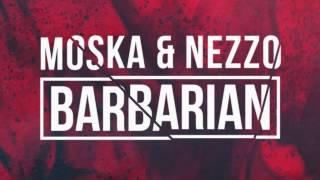 ▶ Moska & Nezzo - Barbarian (Original Mix)