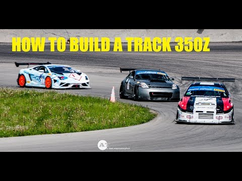 How to Build a Track 350Z: Step by Step Guide