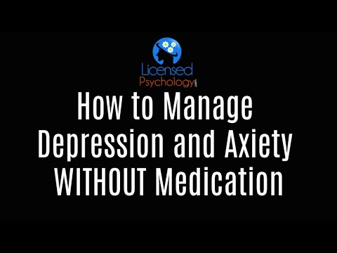 Managing Depression and Anxiety WITHOUT Medication