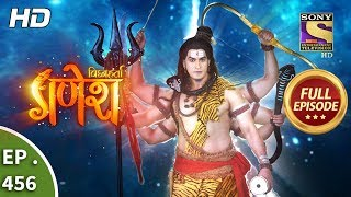 Vighnaharta Ganesh - Ep 456 - Full Episode - 21st May, 2019
