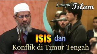 ISIS dan Konflik di Timur Tengah | Dr. Zakir Naik