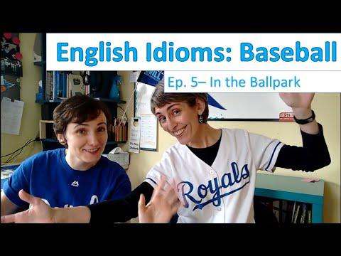 English Idioms - Baseball - In the Ballpark (Ep. 5)