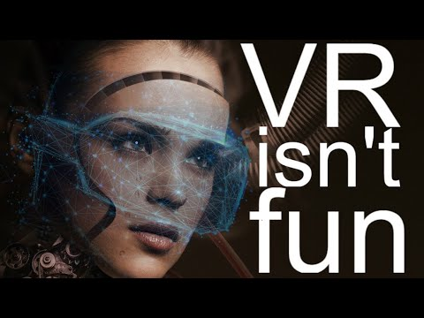 VR Is Not Fun