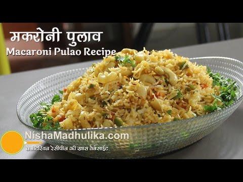 Macaroni Pulao recipe -  Pasta Pulao Recipes
