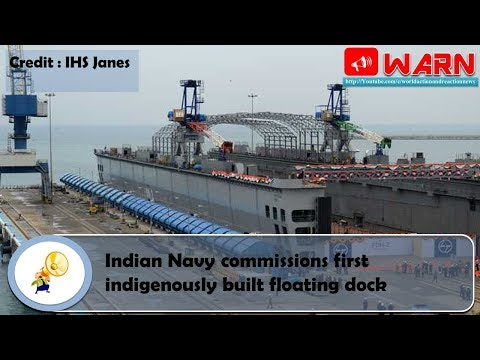 Indian Navy commissions first indigenously built floating dock