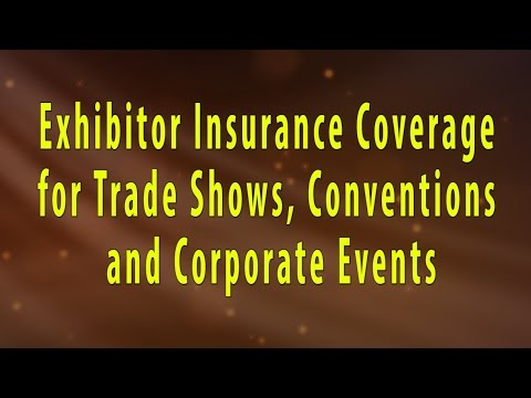 Exhibitor insurance coverage for trade shows, conventions and corporate events