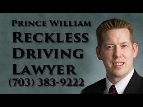 Prince William Reckless Driving lawyer (703) 383-9222