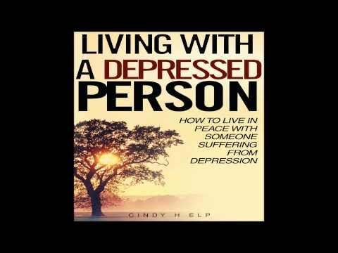 Living With Depressed Person-How To Deal With A Depressed Person
