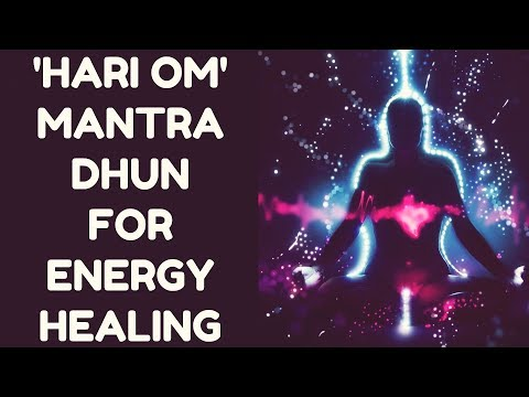 HARI OM MANTRA DHUN FOR ENERGY HEALING : PROTECT & HEAL YOURSELF