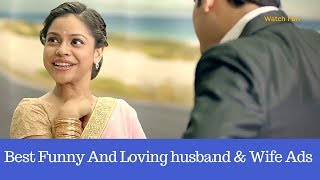 Husband & Wife Best Funny And Loving Ads Collection