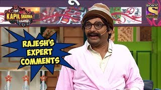 Rajesh's Expert Comments - The Kapil Sharma Show