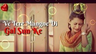 🌷Tere Mangne Di Gal Sun Ke🌷❤Whatsapp❤  🌷Status🌷| Latest Punjabi Whatsapp status Song |