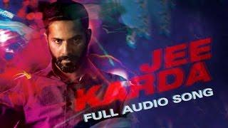 Jee Karda (Full Audio Song)   Badlapur   Varun Dhawan & Nawazuddin Siddiqui