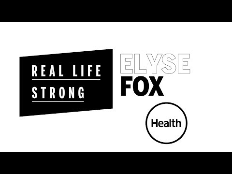 Real Life Strong: Elyse Fox | Health