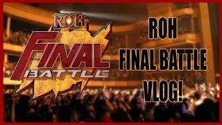 """Ring Of Honor Wrestling Final Battle """"day In The Life"""" Vlog"""