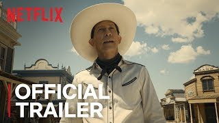 The Ballad of Buster Scruggs | Official Trailer [HD] | Netflix
