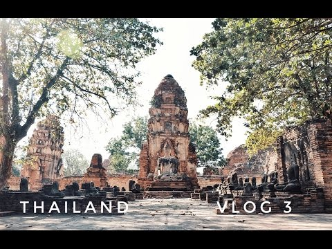 THAILAND VLOG 3: TRYING NOT TO GET SCAMMED & BEAUTIFUL AYUTTHAYA