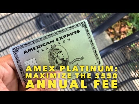 American Express Platinum: Maximize the $550 Annual Fee!