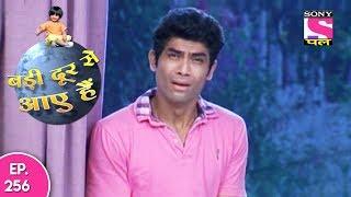 Badi Door Se Aaye Hain - बड़ी दूर से आये है - Episode 256 - 28th November, 2017
