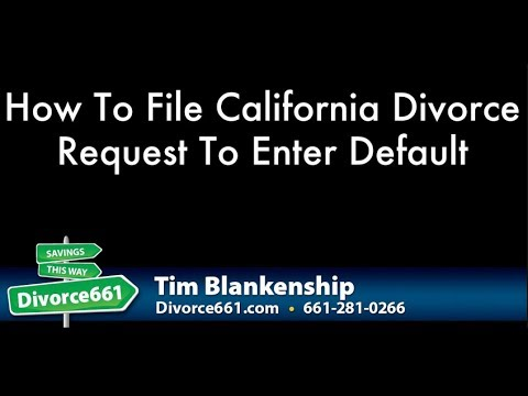 How To File California Divorce Request To Enter Default