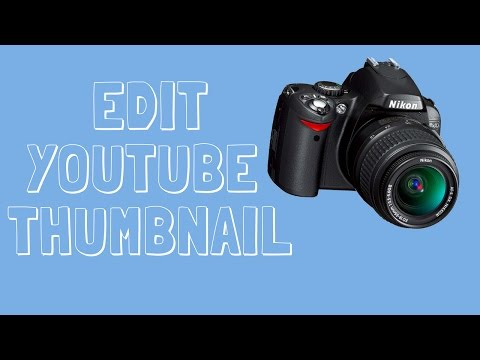 Tutorial ► How to Change Your Thumbnail 2018