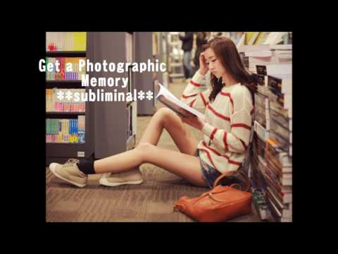 Get a Photographic Memory **subliminal**