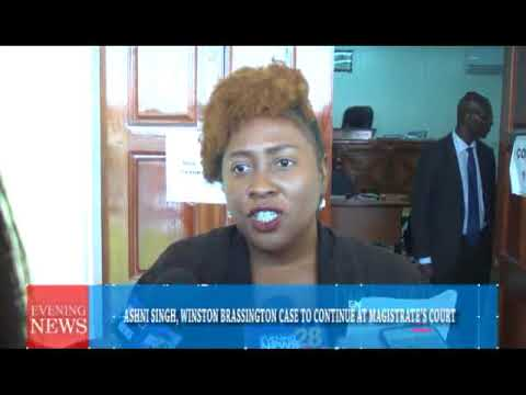 ASHNI SINGH, WINSTON BRASSINGTON CASE TO CONTINUE AT MAGISTRATE'S COURT  5/2/2018
