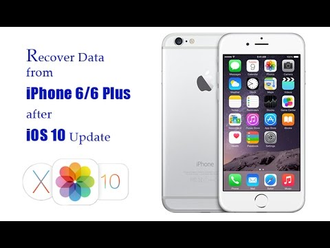 How to Recover Lost Data from iPhone 6 6 Plus after iOS 10 Update