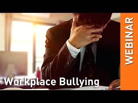 Webinar: Understanding Workplace Bullying