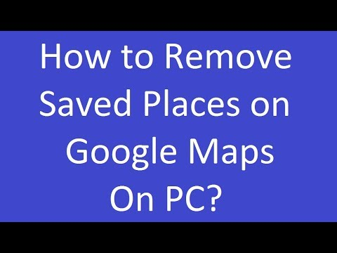 How to Remove Saved Places on Google Maps on PC?