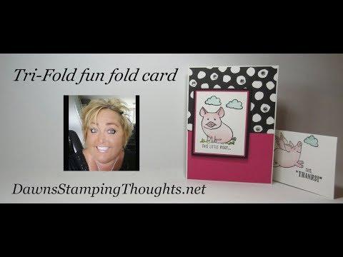 Tri Fold Fun Fold card