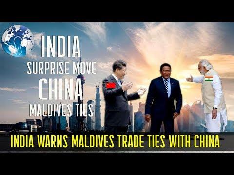 India Warns Maldives Free Trade Ties with China Surprise move
